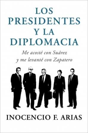 Portada de la novela ?Los presidentes y la diplomacia? de Inocencio Arias. Foto EPDA